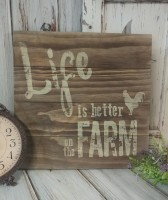 Life is Better on the Farm Wooden Farmhouse Slat Sign