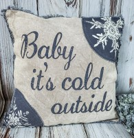 Baby It's Cold Rustic Farmhouse Accent Pillow