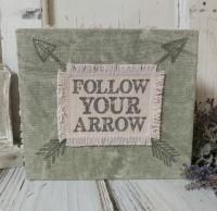 Follow Your Arrow Rustic Farmhouse / Boho Box Sign